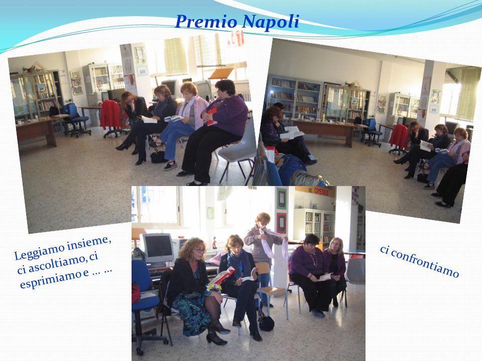 Premio Napoli Leggiamo insieme, ci ascoltiamo, ci esprimiamo e … … ci confrontiamo