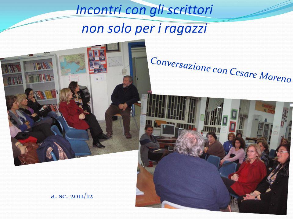 Incontri con gli scrittori non solo per i ragazzi Conversazione con Cesare Moreno a. sc. 2011/12