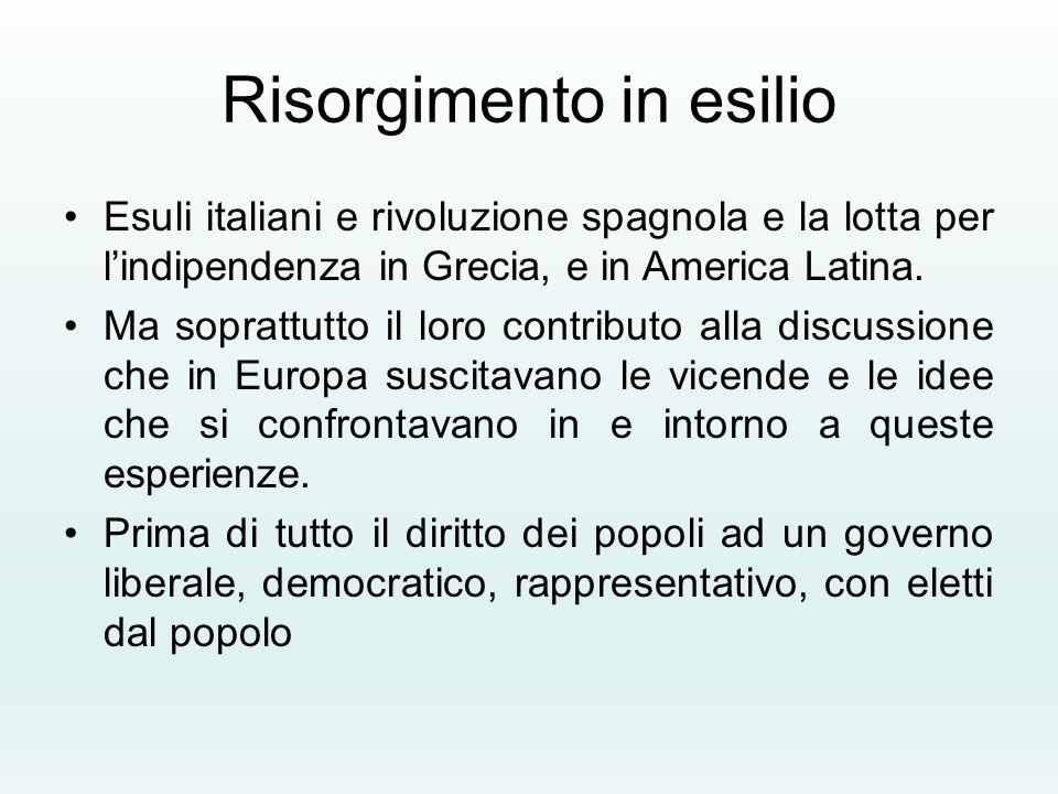 Risorgimento in esilio Esuli italiani e rivoluzione spagnola e la lotta per l'indipendenza in Grecia, e in America Latina. Ma soprattutto il loro cont