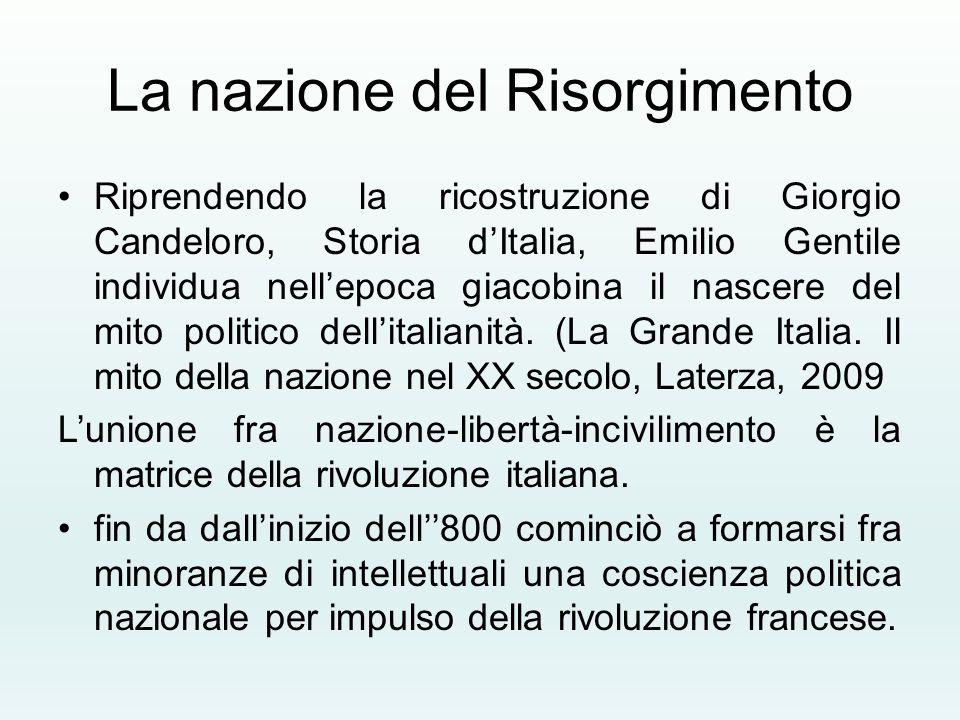 Riprendendo la ricostruzione di Giorgio Candeloro, Storia d'Italia, Emilio Gentile individua nell'epoca giacobina il nascere del mito politico dell'it