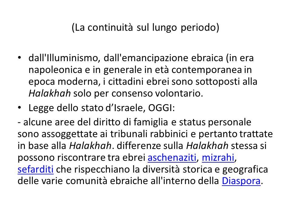 (La continuità sul lungo periodo) dall'Illuminismo, dall'emancipazione ebraica (in era napoleonica e in generale in età contemporanea in epoca moderna