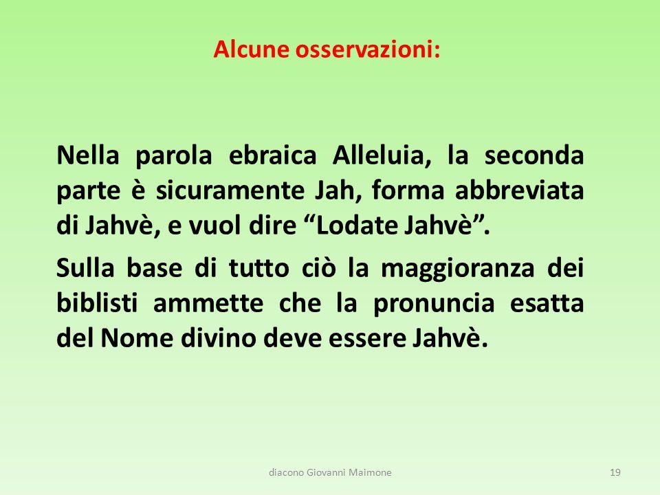 """Alcune osservazioni: Nella parola ebraica Alleluia, la seconda parte è sicuramente Jah, forma abbreviata di Jahvè, e vuol dire """"Lodate Jahvè"""". Sulla b"""
