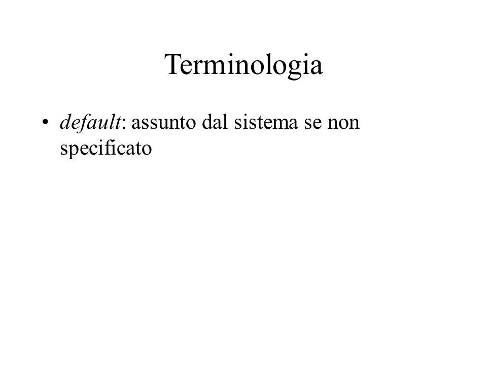 Terminologia default: assunto dal sistema se non specificato