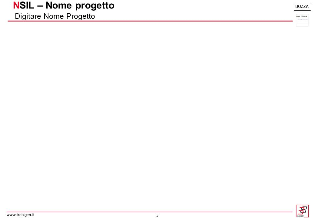 4 BOZZA NSIL – Nome progetto Digitare Nome Progetto www.trebigen.it