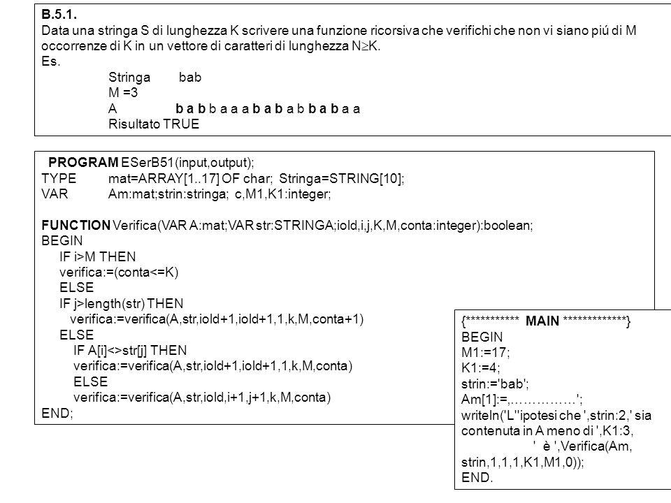 B.5.1. Data una stringa S di lunghezza K scrivere una funzione ricorsiva che verifichi che non vi siano piú di M occorrenze di K in un vettore di cara