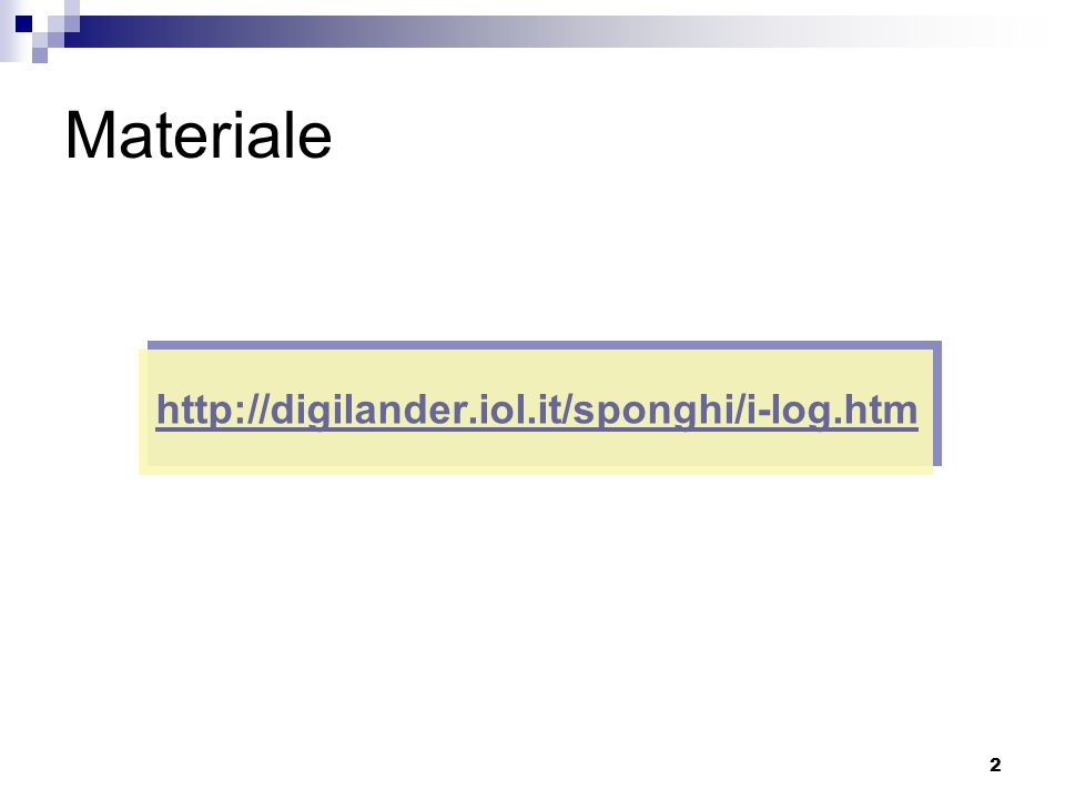 2 Materiale http://digilander.iol.it/sponghi/i-log.htm