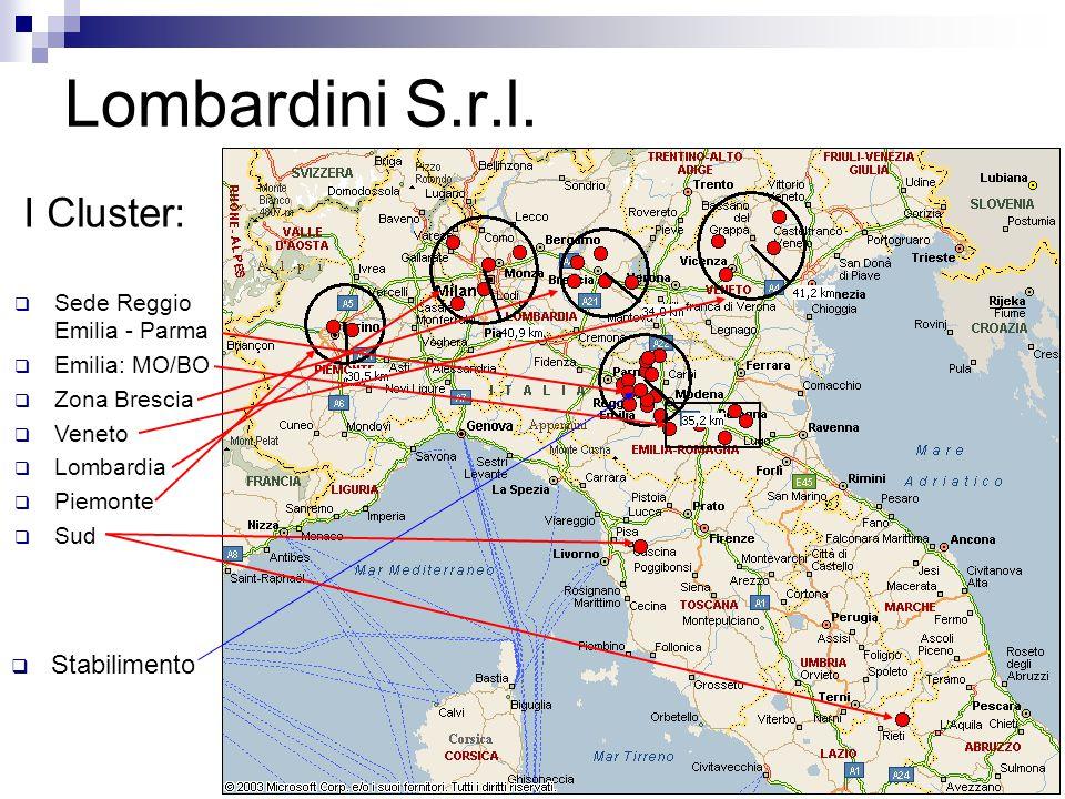 22 I Cluster:  Sede Reggio Emilia - Parma  Emilia: MO/BO  Zona Brescia  Veneto  Lombardia  Piemonte  Sud  Stabilimento Lombardini S.r.l.