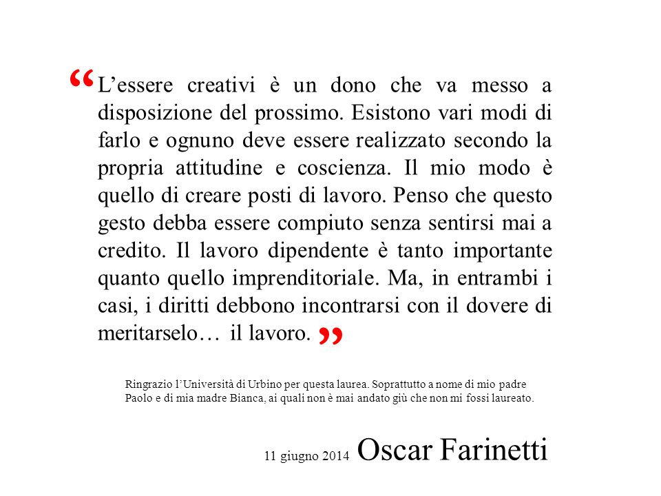 L'essere creativi è un dono che va messo a disposizione del prossimo.