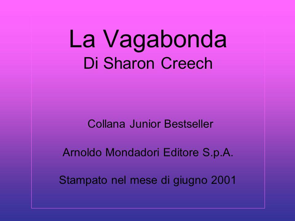 La Vagabonda Di Sharon Creech Collana Junior Bestseller Arnoldo Mondadori Editore S.p.A.