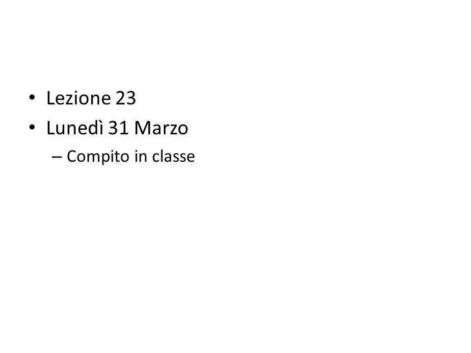 Lezione 23 Lunedì 31 Marzo – Compito in classe