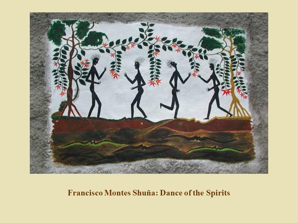 Francisco Montes Shuña: Dance of the Spirits