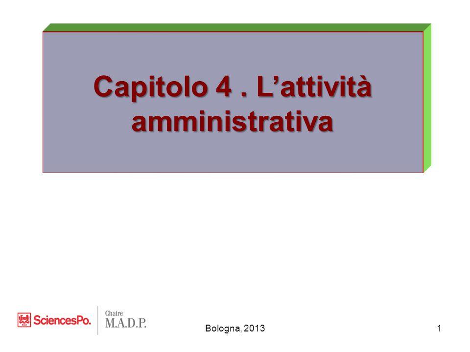 Bologna, 20132 I.Osservazioni generali sul dirittto dell'attività amministrativa II.Il procedimento amministrativo III.L'atto amministrativo unilaterale IV.Il contratto pubblico