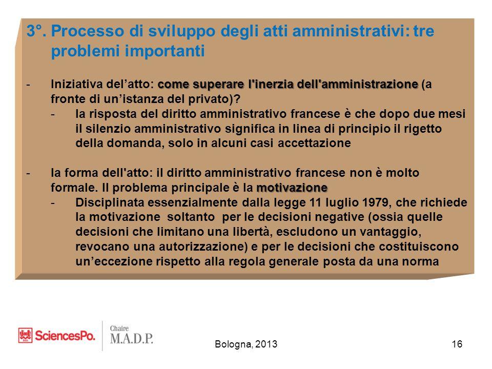 Bologna, 201316 3°. Processo di sviluppo degli atti amministrativi: tre problemi importanti come superare l'inerzia dell'amministrazione -Iniziativa d