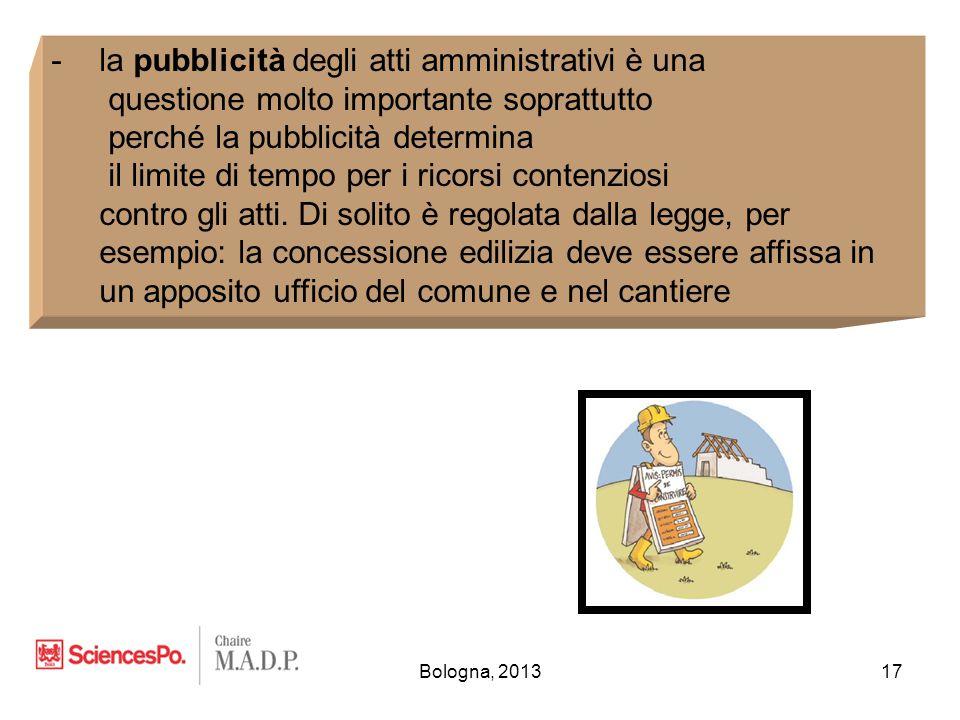 Bologna, 201317 -la pubblicità degli atti amministrativi è una questione molto importante soprattutto perché la pubblicità determina il limite di temp