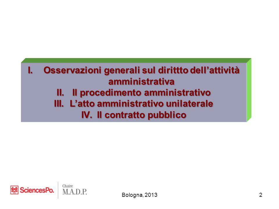 Bologna, 20132 I.Osservazioni generali sul dirittto dell'attività amministrativa II.Il procedimento amministrativo III.L'atto amministrativo unilatera