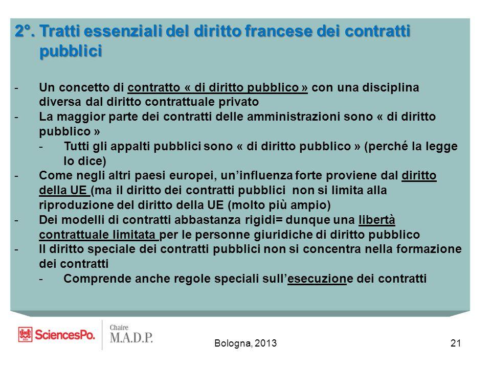 Bologna, 201321 2°. Tratti essenziali del diritto francese dei contratti pubblici -Un concetto di contratto « di diritto pubblico » con una disciplina
