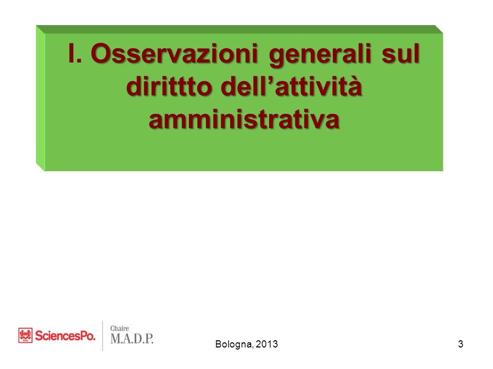 Bologna, 20133 Osservazioni generali sul dirittto dell'attività amministrativa I. Osservazioni generali sul dirittto dell'attività amministrativa