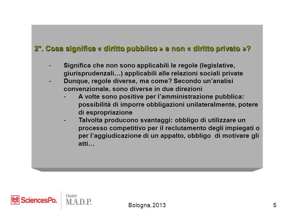 Bologna, 20135 2°. Cosa significa « diritto pubblico » e non « diritto privato »? -Significa che non sono applicabili le regole (legislative, giurispr