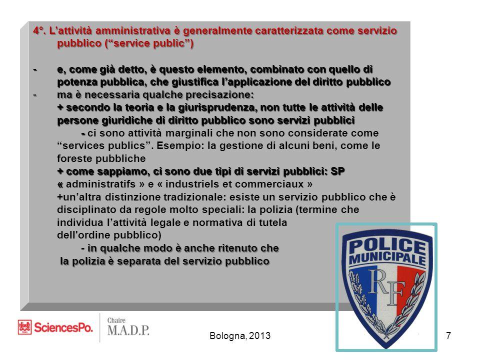 """Bologna, 20137 4°. L'attività amministrativa è generalmente caratterizzata come servizio pubblico (""""service public"""") -e, come già detto, è questo elem"""