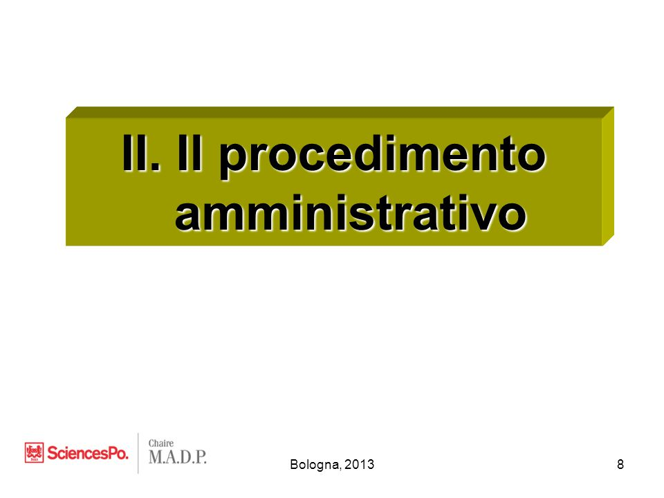 Bologna, 20138 II. Il procedimento amministrativo