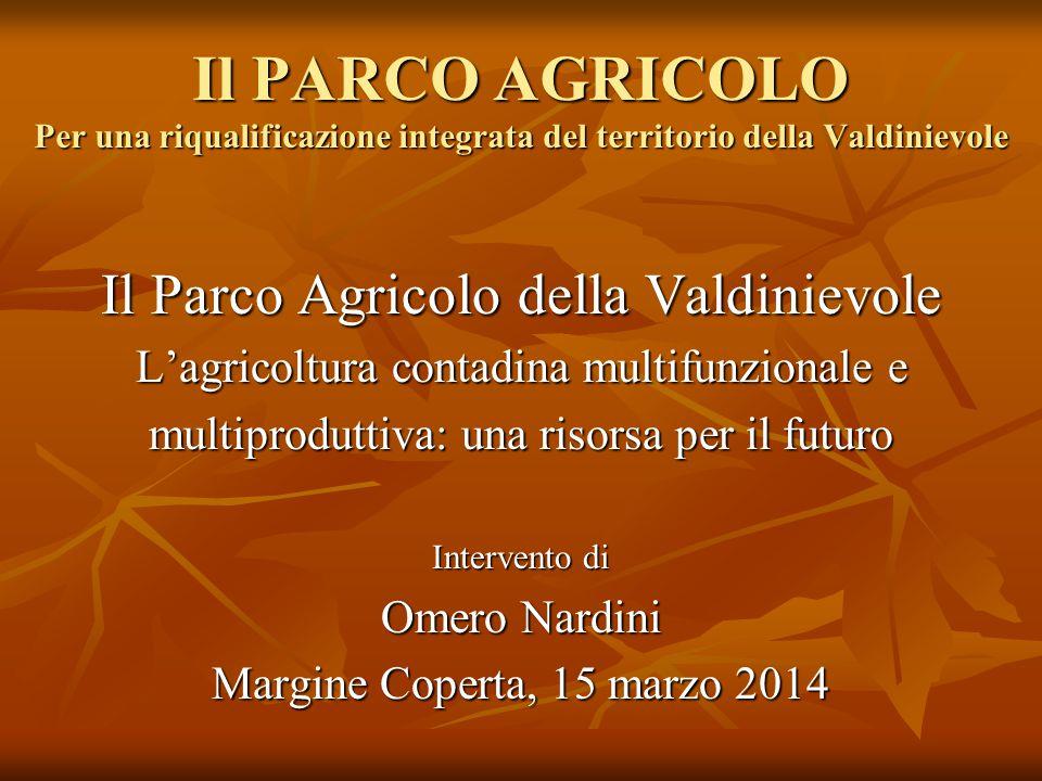 Il PARCO AGRICOLO Per una riqualificazione integrata del territorio della Valdinievole Il Parco Agricolo della Valdinievole L'agricoltura contadina mu