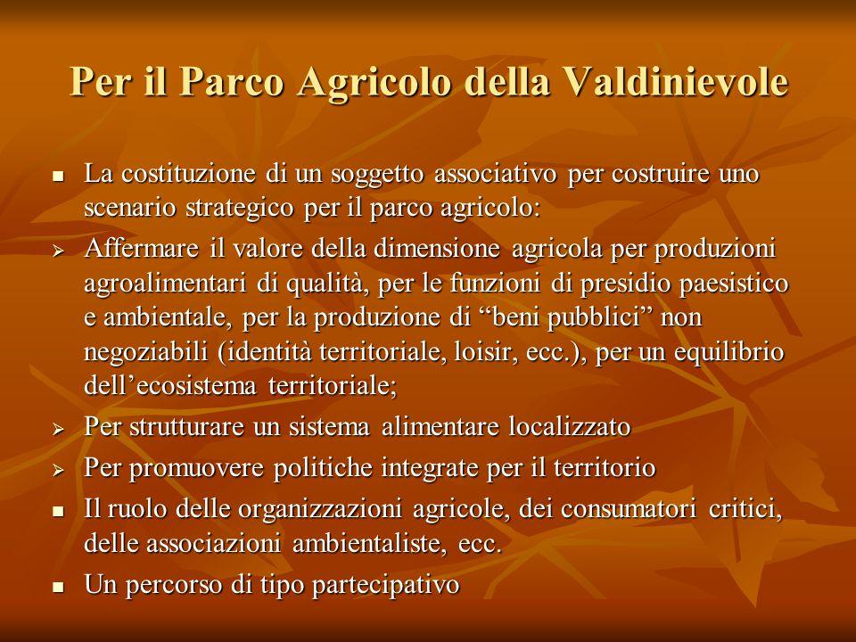 Per il Parco Agricolo della Valdinievole La costituzione di un soggetto associativo per costruire uno scenario strategico per il parco agricolo: La co