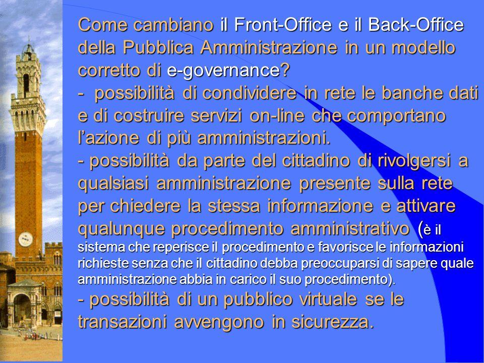 Come cambiano il Front-Office e il Back-Office della Pubblica Amministrazione in un modello corretto di e-governance? - possibilità di condividere in