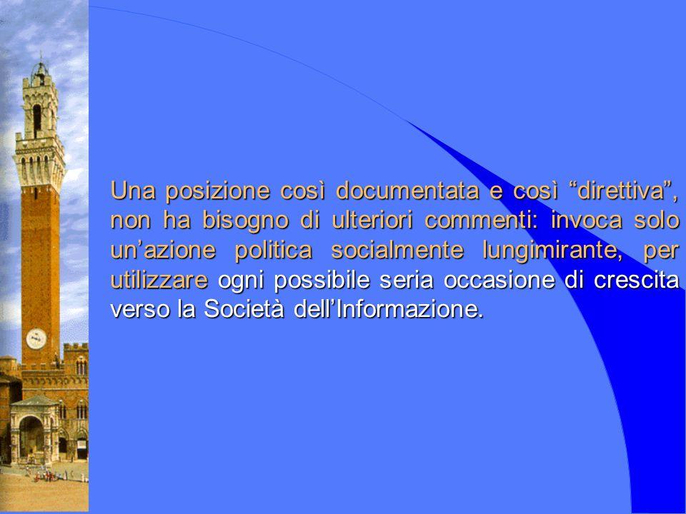 Canale Civico del Comune di Siena Canale Civico analogico Canale Civico Digitale (bouquet di 5 canali) visibile con un decoder Presentato alla stampa il 04/07/2001 Inizio programmazione il 23/07/2001