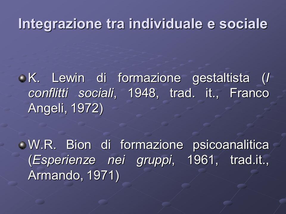 K.Lewin di formazione gestaltista (I conflitti sociali, 1948, trad.