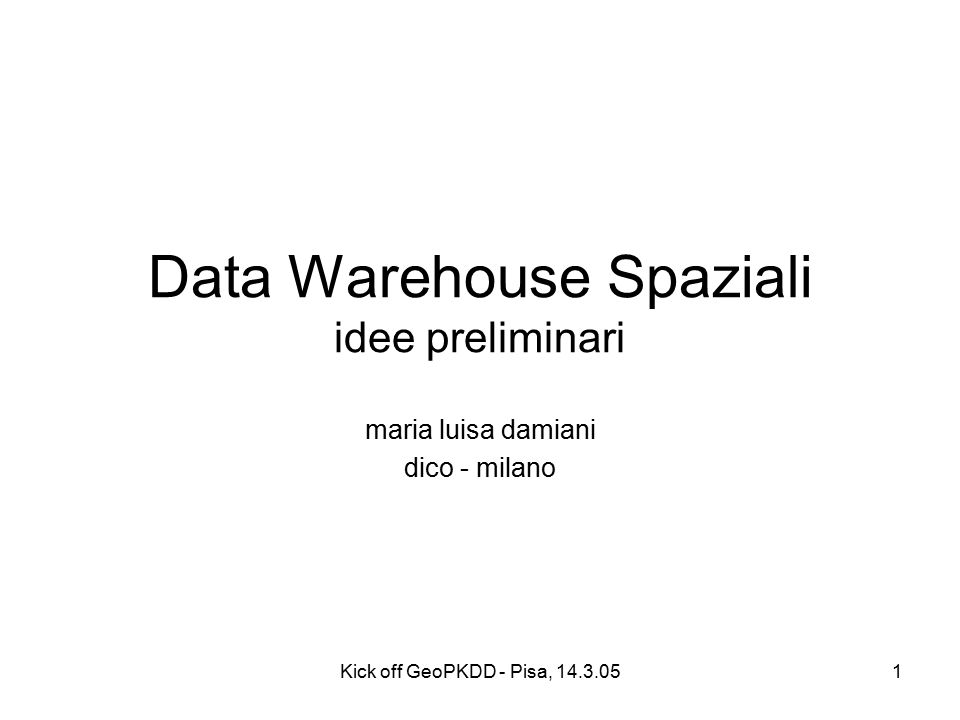 Kick off GeoPKDD - Pisa, 14.3.052 WP1: Privacy-aware trajectory warehouse Obiettivo : definizione di un modello per il data warehouse delle traiettorie –Modello dei dati per le traiettorie –Trajectory data warehouse con meccanismi OLAP –Architettura di un data warehouse per trattare flussi continui di dati