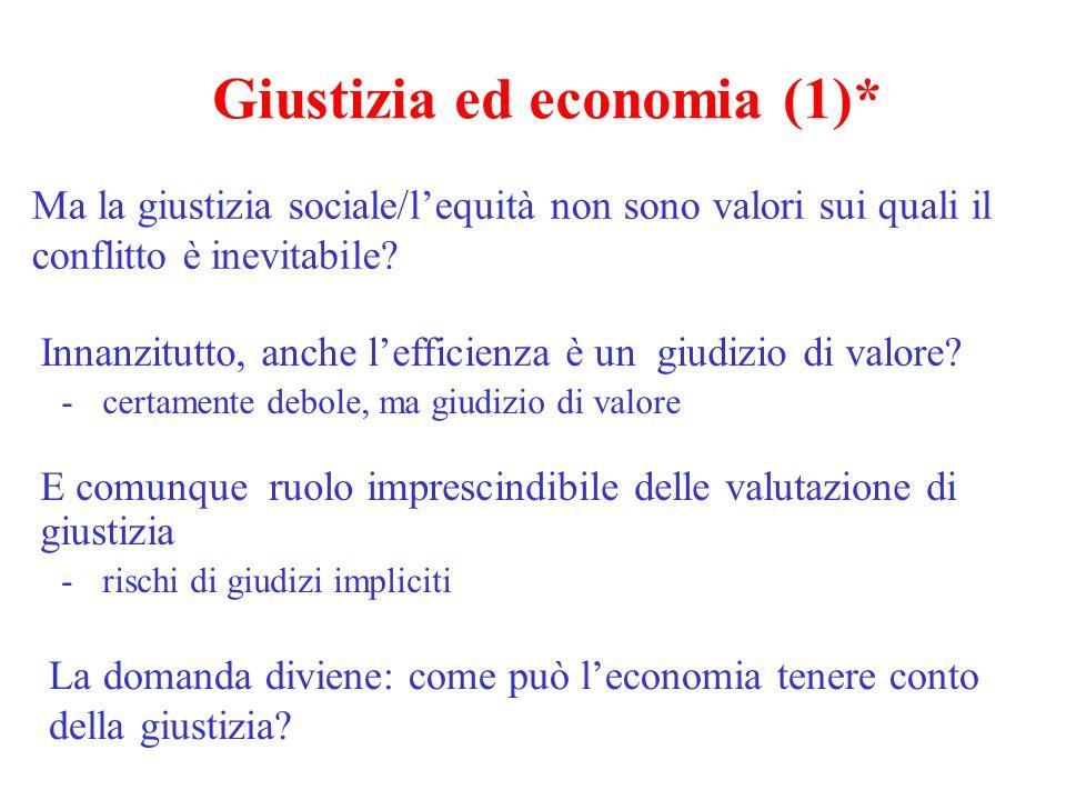 Giustizia ed economia (1)* Ma la giustizia sociale/l'equità non sono valori sui quali il conflitto è inevitabile? Innanzitutto, anche l'efficienza è u
