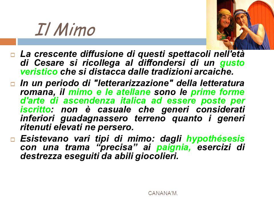Il Mimo CANANA'M.  La crescente diffusione di questi spettacoli nell'età di Cesare si ricollega al diffondersi di un gusto veristico che si distacca