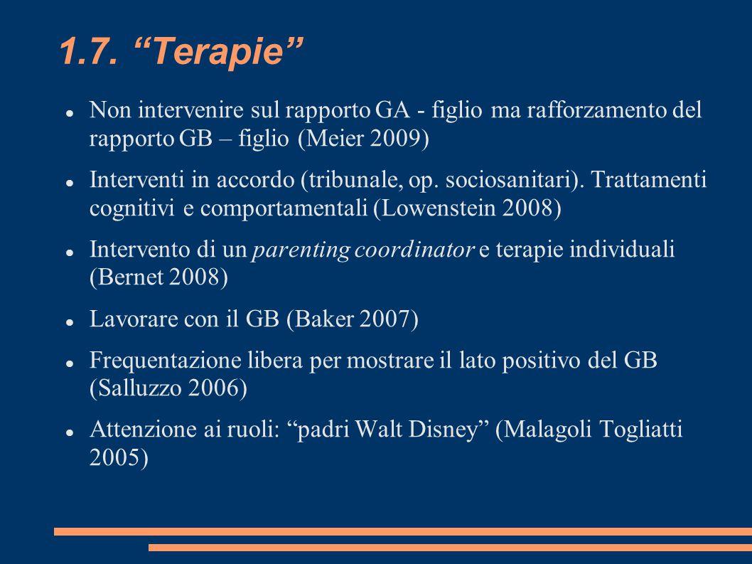 """1.7. """"Terapie"""" Non intervenire sul rapporto GA - figlio ma rafforzamento del rapporto GB – figlio (Meier 2009) Interventi in accordo (tribunale, op. s"""