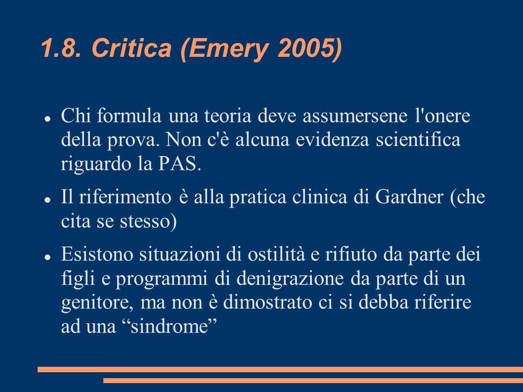 1.8.Critica (Emery 2005) Chi formula una teoria deve assumersene l onere della prova.