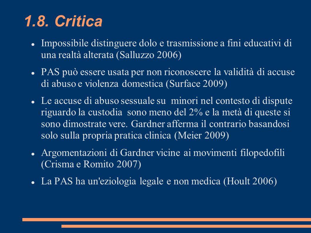 1.8. Critica Impossibile distinguere dolo e trasmissione a fini educativi di una realtà alterata (Salluzzo 2006) PAS può essere usata per non riconosc