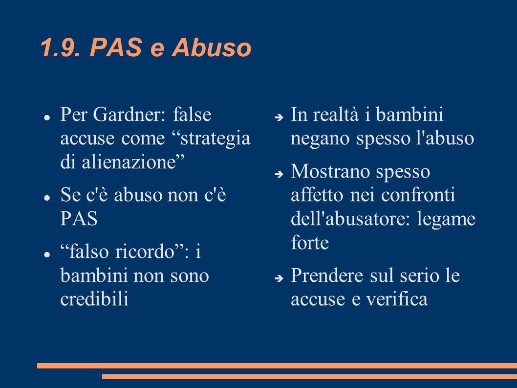 """1.9. PAS e Abuso Per Gardner: false accuse come """"strategia di alienazione"""" Se c'è abuso non c'è PAS """"falso ricordo"""": i bambini non sono credibili  In"""