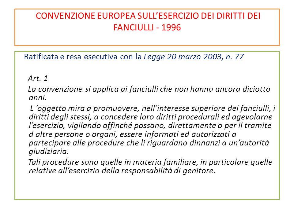 CONVENZIONE EUROPEA SULL'ESERCIZIO DEI DIRITTI DEI FANCIULLI - 1996 Ratificata e resa esecutiva con la Legge 20 marzo 2003, n. 77 Art. 1 La convenzion
