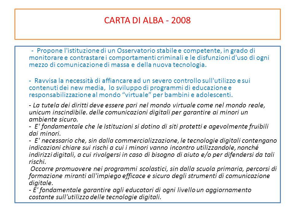CARTA DI ALBA - 2008 - Propone l'istituzione di un Osservatorio stabile e competente, in grado di monitorare e contrastare i comportamenti criminali e