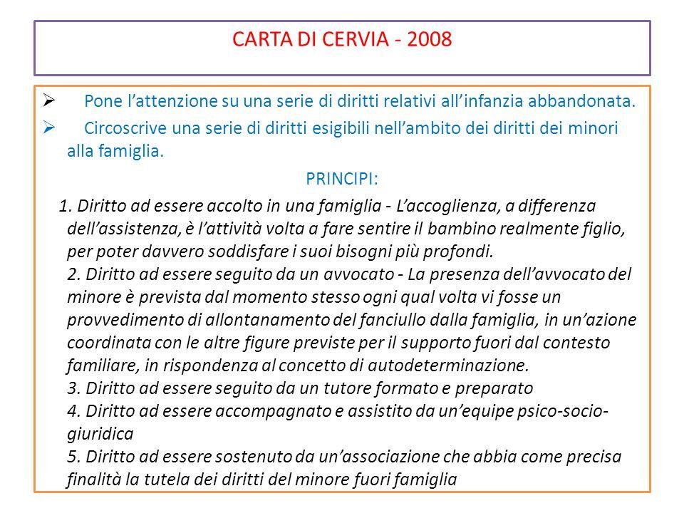 CARTA DI CERVIA - 2008  Pone l'attenzione su una serie di diritti relativi all'infanzia abbandonata.  Circoscrive una serie di diritti esigibili nel