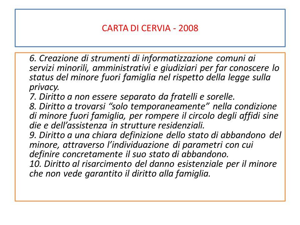 CARTA DI CERVIA - 2008 6. Creazione di strumenti di informatizzazione comuni ai servizi minorili, amministrativi e giudiziari per far conoscere lo sta