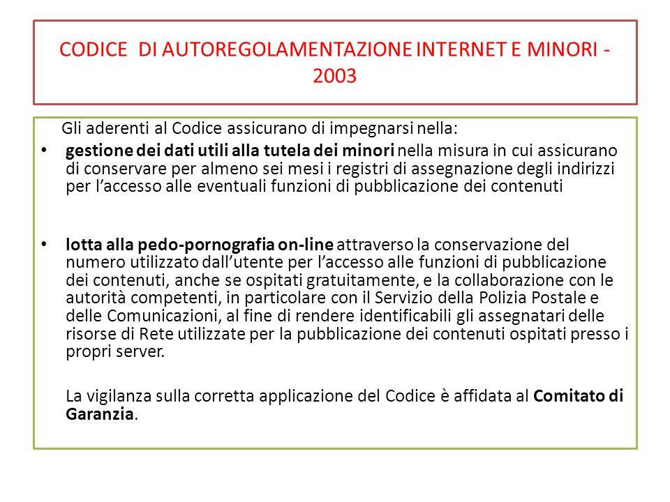 CODICE DI AUTOREGOLAMENTAZIONE INTERNET E MINORI - 2003 Gli aderenti al Codice assicurano di impegnarsi nella: gestione dei dati utili alla tutela dei