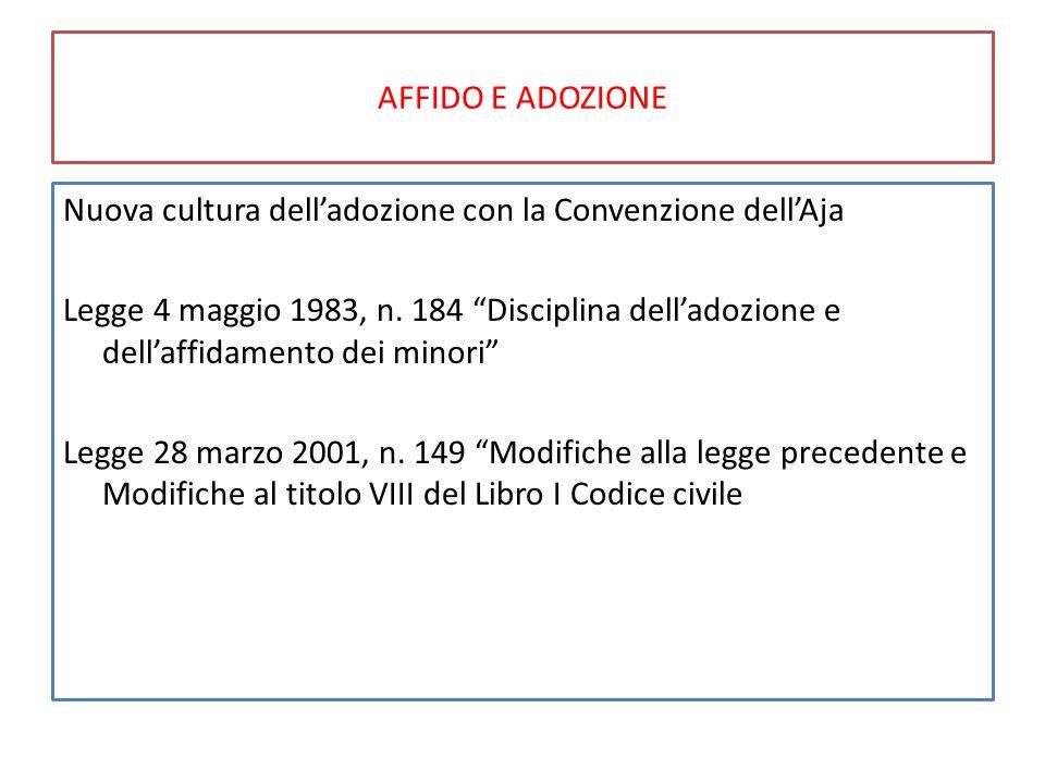 """AFFIDO E ADOZIONE Nuova cultura dell'adozione con la Convenzione dell'Aja Legge 4 maggio 1983, n. 184 """"Disciplina dell'adozione e dell'affidamento dei"""