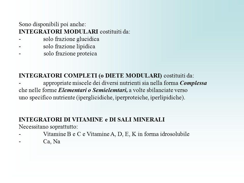Sono disponibili poi anche: INTEGRATORI MODULARI costituiti da: -solo frazione glucidica -solo frazione lipidica - solo frazione proteica INTEGRATORI