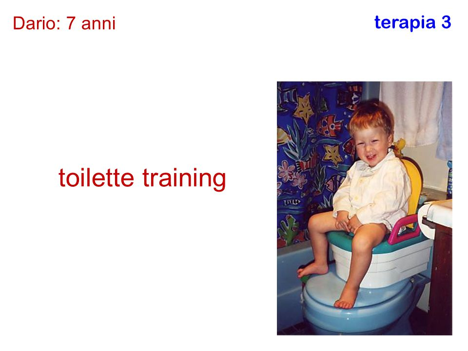 Dario: 7 anni terapia 3 toilette training