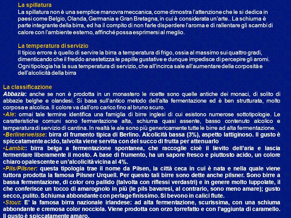 La classificazione Abbazia: anche se non è prodotta in un monastero le ricette sono quelle antiche dei monaci, di solito di abbazie belghe e olandesi.
