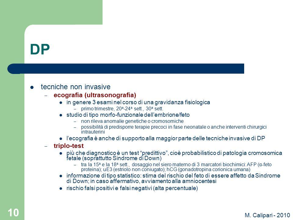 M. Calipari - 2010 10 DP tecniche non invasive – ecografia (ultrasonografia) in genere 3 esami nel corso di una gravidanza fisiologica – primo trimest