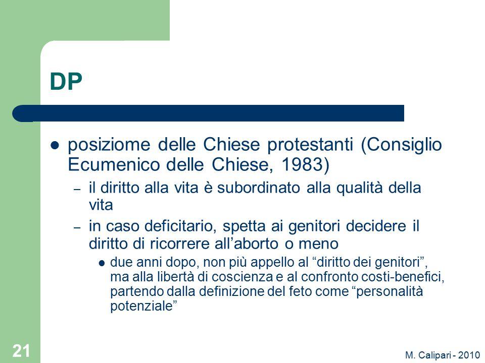 M. Calipari - 2010 21 DP posiziome delle Chiese protestanti (Consiglio Ecumenico delle Chiese, 1983) – il diritto alla vita è subordinato alla qualità