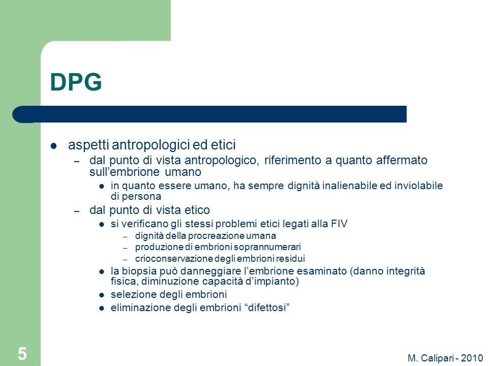 M. Calipari - 2010 5 DPG aspetti antropologici ed etici – dal punto di vista antropologico, riferimento a quanto affermato sull'embrione umano in quan