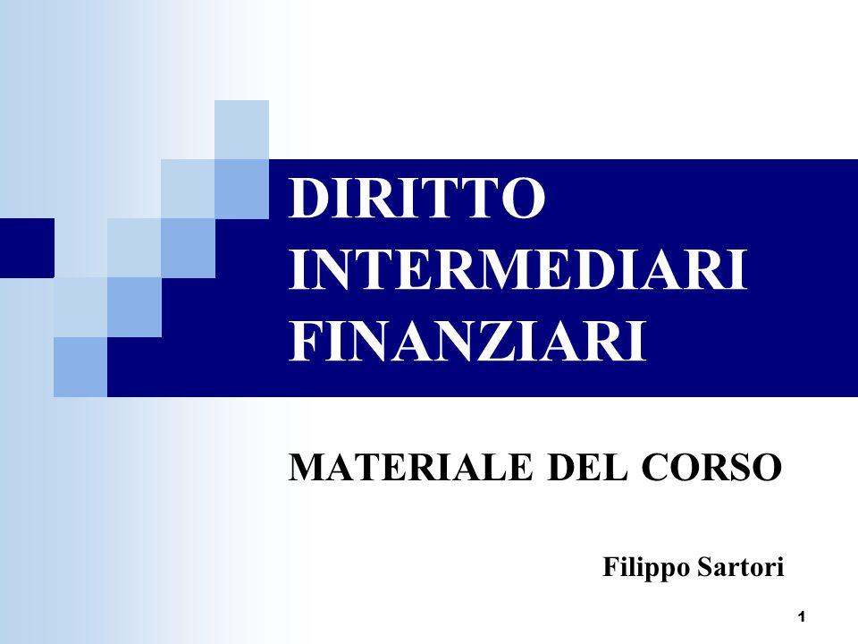 1 DIRITTO INTERMEDIARI FINANZIARI MATERIALE DEL CORSO Filippo Sartori