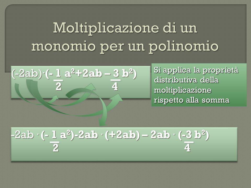 -2ab.(- 1 a 2 )-2ab. (+2ab) – 2ab. (-3 b 2 ) 2 4 2 4 -2ab.